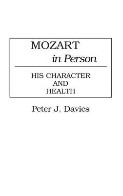 Mozart in Person: His Character and Health