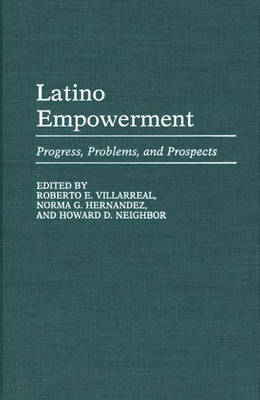 Latino Empowerment: Progress, Problems, and Prospects