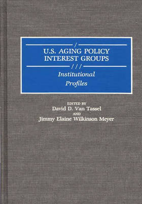 U.S. Aging Policy Interest Groups: Institutional Profiles