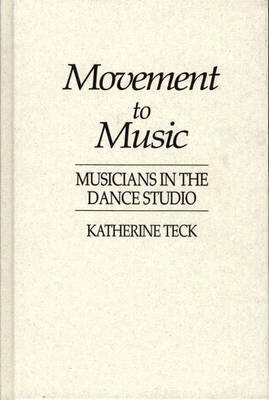 Movement to Music: Musicians in the Dance Studio