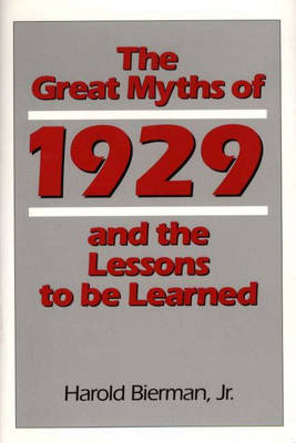 The Great Myths of 1929 and the Lessons to Be Learned