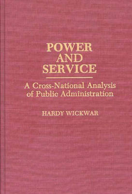 Power and Service: A Cross-National Analysis of Public Administration