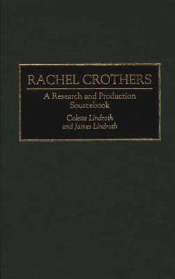 Rachel Crothers: A Research and Production Sourcebook