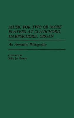 Music for Two or More Players at Clavichord, Harpsichord, Organ: An Annotated Bibliography