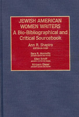 Jewish American Women Writers: A Bio-Bibliographical and Critical Sourcebook