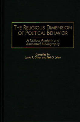 The Religious Dimension of Political Behavior: A Critical Analysis and Annotated Bibliography