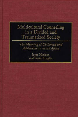 Multicultural Counseling in a Divided and Traumatized Society: The Meaning of Childhood and Adolescence in South Africa