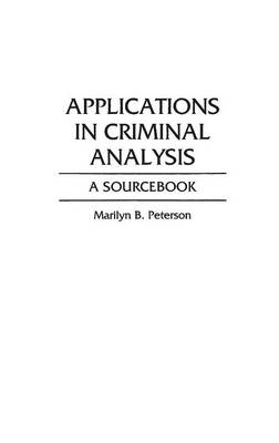 Applications in Criminal Analysis: A Sourcebook