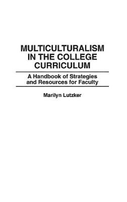 Multiculturalism in the College Curriculum: A Handbook of Strategies and Resources for Faculty