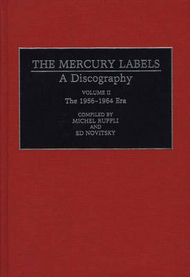 The Mercury Labels: A Discography Volume IV The 1969-1991 Era and Classical Recordings