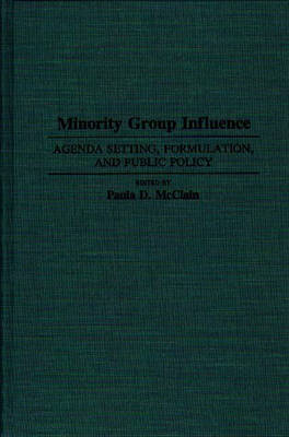 Minority Group Influence: Agenda Setting, Formulation and Public Policy