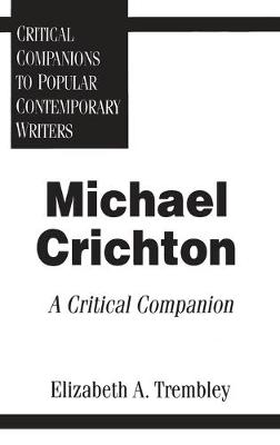 Michael Crichton: A Critical Companion