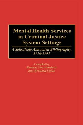 Mental Health Services in Criminal Justice System Settings: A Selectively Annotated Bibliography, 1970-1997