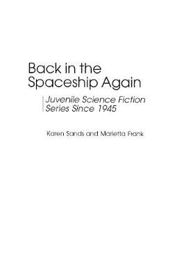 Back in the Spaceship Again: Juvenile Science Fiction Series Since 1945
