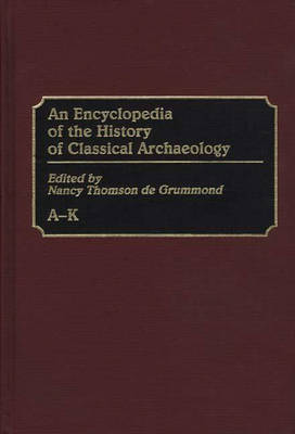 An Encyclopedia of the History of Classical Archaeology: A-K
