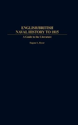 English/British Naval History to 1815: A Guide to the Literature