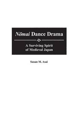 Nomai Dance Drama: A Surviving Spirit of Medieval Japan