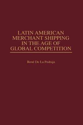 Latin American Merchant Shipping in the Age of Global Competition