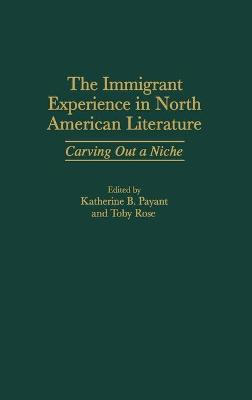 The Immigrant Experience in North American Literature: Carving Out a Niche
