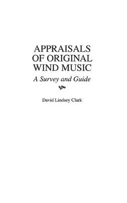 Appraisals of Original Wind Music: A Survey and Guide