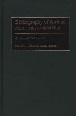 Bibliography of African American Leadership: An Annotated Guide
