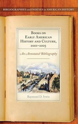 Books on Early American History and Culture, 2001-2005: An Annotated Bibliography