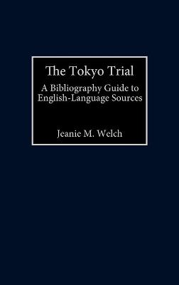 The Tokyo Trial: A Bibliographic Guide to English-Language Sources