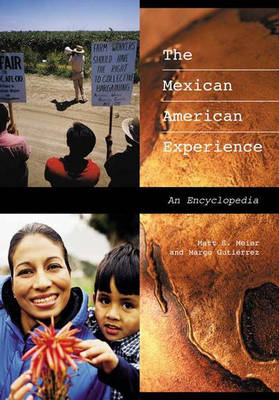 The Mexican American Experience: An Encyclopedia
