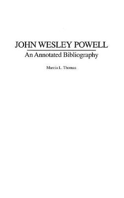 John Wesley Powell: An Annotated Bibliography