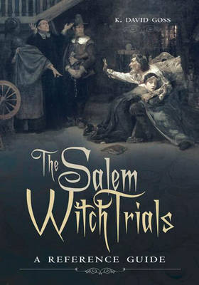 The Salem Witch Trials: A Reference Guide