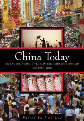 China Today [2 volumes]: An Encyclopedia of Life in the People's Republic