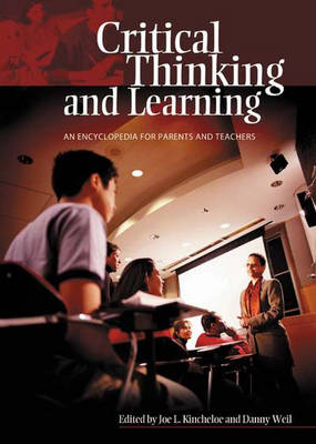 Critical Thinking and Learning: An Encyclopedia for Parents and Teachers