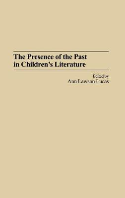 The Presence of the Past in Childrens Literature