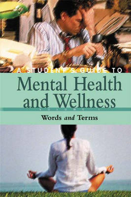 A Student's Guide to Mental Health & Wellness [4 volumes]