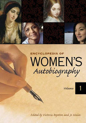 Encyclopedia of Women's Autobiography [2 volumes]
