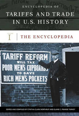 Encyclopedia of Tariffs and Trade in U.S. History [3 volumes]