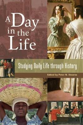 A Day in the Life: Studying Daily Life through History