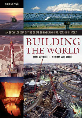 Building the World [2 volumes]: An Encyclopedia of the Great Engineering Projects in History