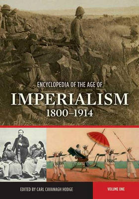 Encyclopedia of the Age of Imperialism, 1800-1914 [2 volumes]