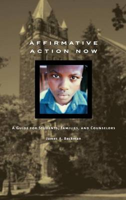 Affirmative Action Now: A Guide for Students, Families, and Counselors