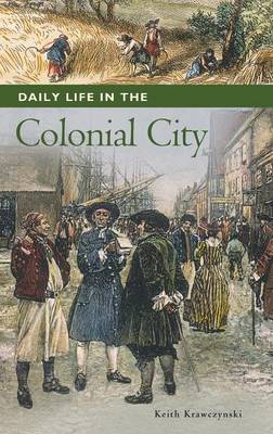 Daily Life in the Colonial City