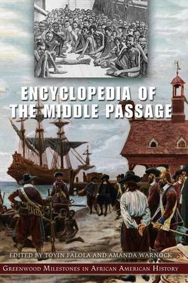 Encyclopedia of the Middle Passage: Greenwood Milestones in African American History