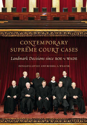 Contemporary Supreme Court Cases: Landmark Decisions Since Roe v. Wade