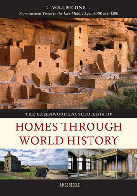 The Greenwood Encyclopedia of Homes Through World History