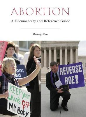 Abortion: A Documentary and Reference Guide