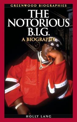 The Notorious B.I.G.: A Biography