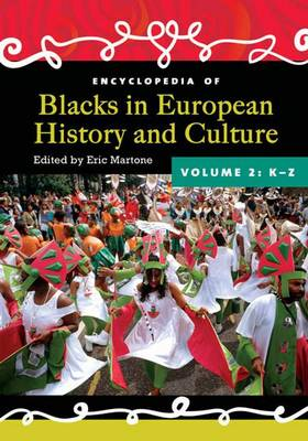 Encyclopedia of Blacks in European History and Culture [2 volumes]