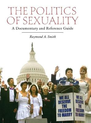 The Politics of Sexuality: A Documentary and Reference Guide