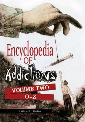 Encyclopedia of Addictions [2 volumes]