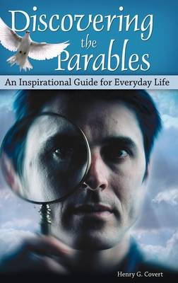 Discovering the Parables: An Inspirational Guide for Everyday Life